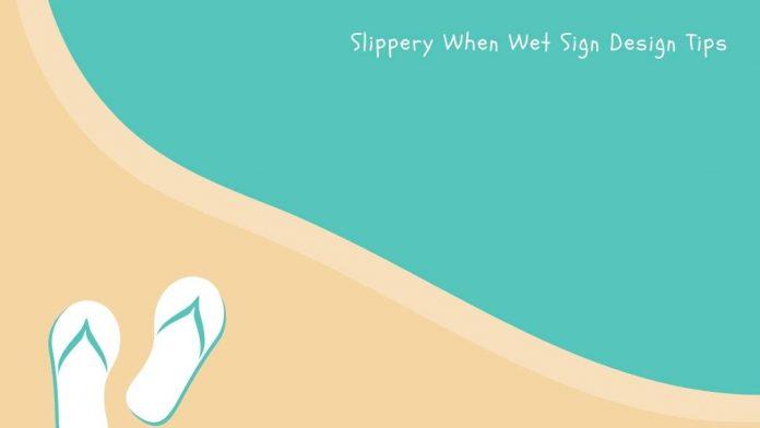 Slippery When Wet Sign Design Tips