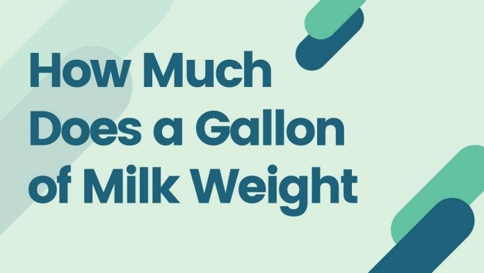 How Much Does a Gallon of Milk Weight